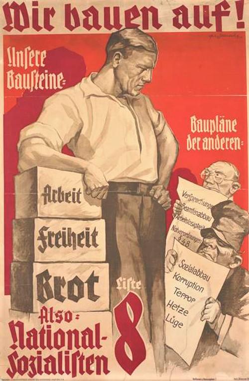 «Мы строим! Наш фундамент: Работа. Свобода. Хлеб. Планы других: обещания, безработица, сокращение поддержки, коррупция, террор, травля, ложь» 1932 год